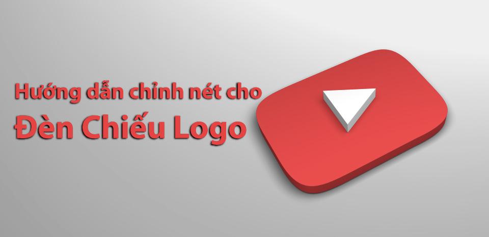 Hướng dẫn đèn chiếu logo